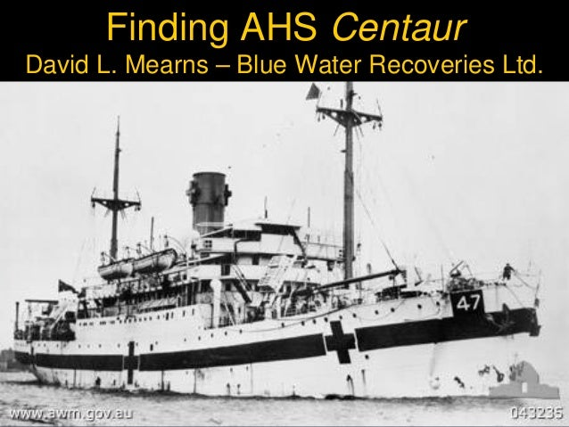 Finding AHS Centaur David L. Mearns – Blue Water Recoveries Ltd.