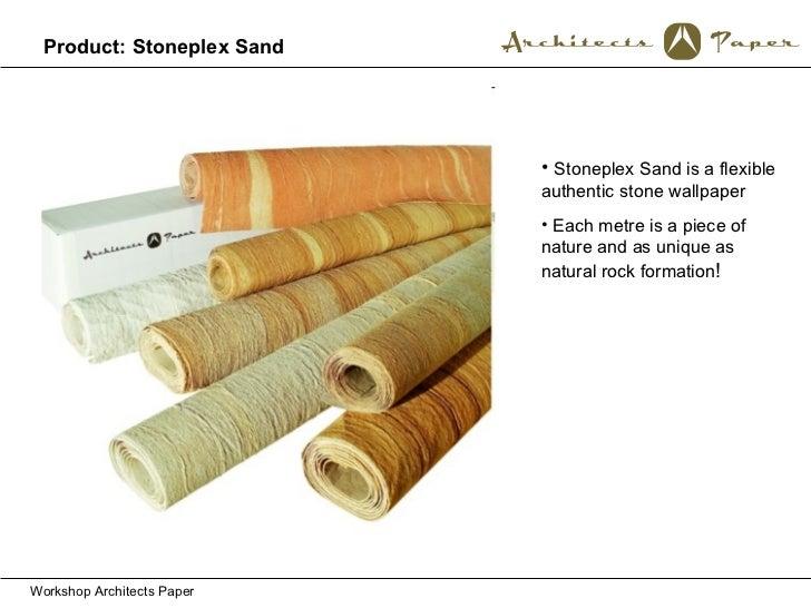 Workshop Architects Paper Product: Stoneplex Sand <ul><li>Stoneplex Sand is a flexible authentic stone wallpaper </li></ul...