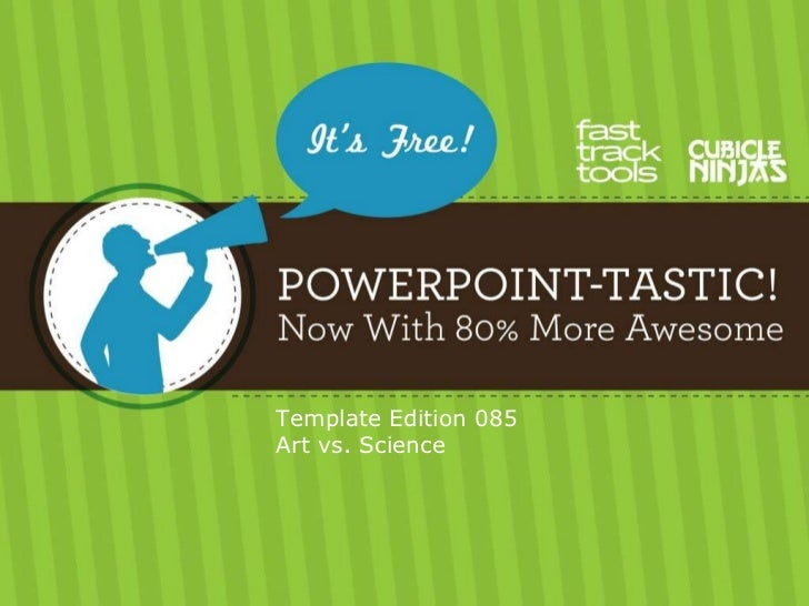 085 PowerPoint-Tastic Template - Art vs. Science