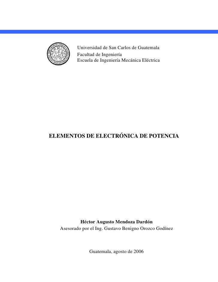 Universidad de San Carlos de Guatemala           Facultad de Ingeniería           Escuela de Ingeniería Mecánica Eléctrica...