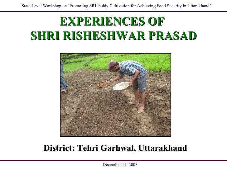 EXPERIENCES OF  SHRI RISHESHWAR PRASAD District: Tehri Garhwal, Uttarakhand
