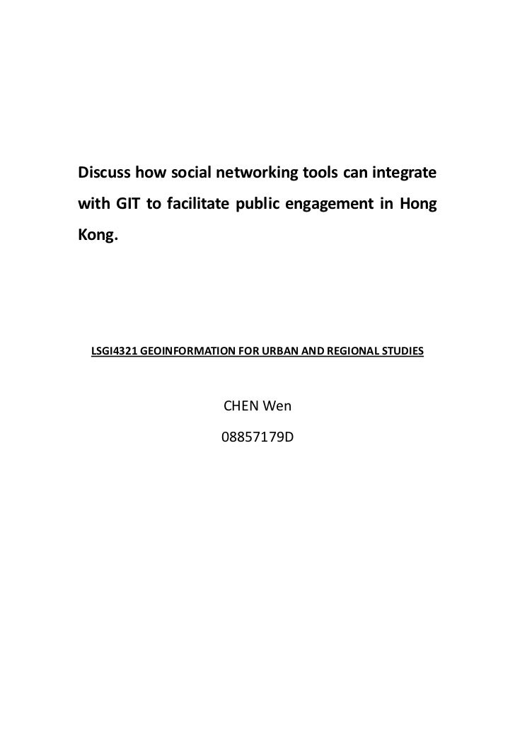 Discuss how social networking tools can integratewith GIT to facilitate public engagement in HongKong. LSGI4321 GEOINFORMA...