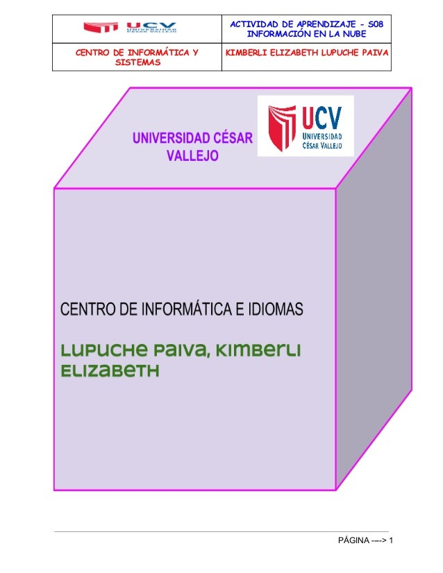 ACTIVIDAD DE APRENDIZAJE - S08  INFORMACIÓN EN LA NUBE  CENTRO DE INFORMÁTICA Y  SISTEMAS  KIMBERLI ELIZABETH LUPUCHE PAIV...