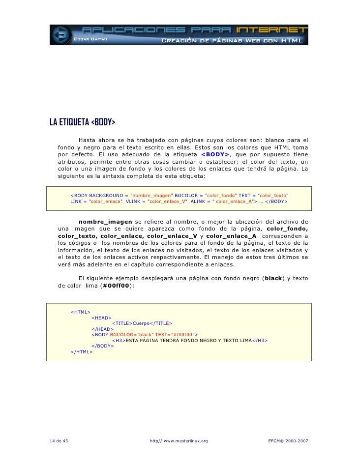 LA ETIQUETA <BODY>           Hasta ahora se ha trabajado con páginas cuyos colores son: blanco para el    fondo y negro pa...