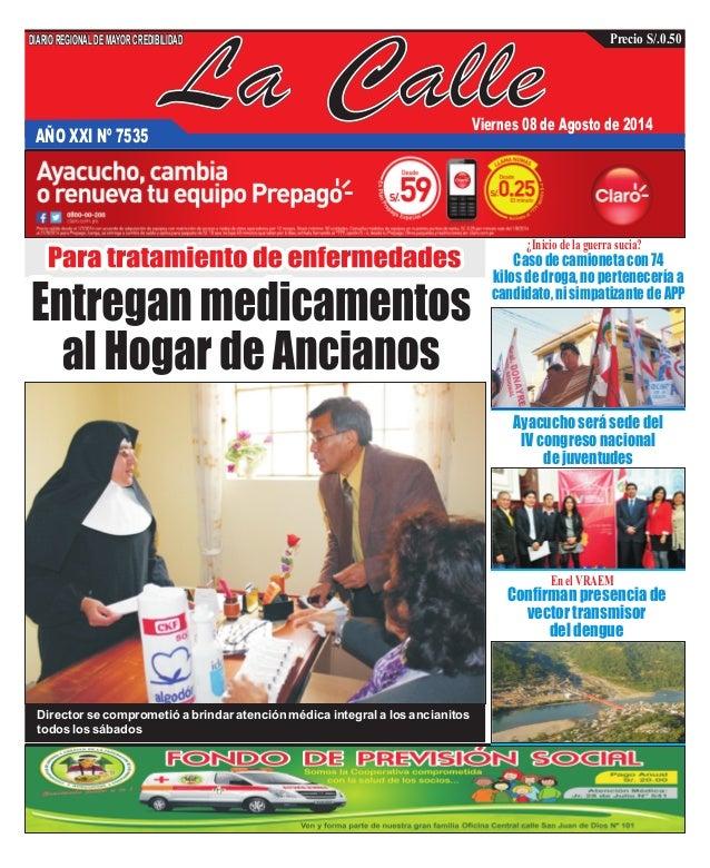 La CalleAÑO XXI Nº 7535 Viernes 08 de Agosto de 2014 Confirman presencia de vector transmisor del dengue Ayacucho será sed...