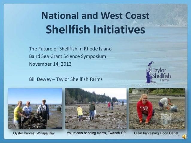 """Bill Dewey, """"National and West Coast Shellfish Initiatives, """"Baird Symposium"""