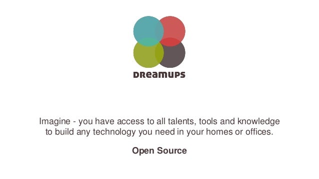 Imagine - you have access to all talents, tools and knowledge to build any technology you need in your homes or offices. O...