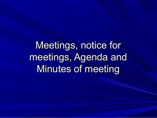 Meetings, notice forMeetings, notice for meetings, Agenda andmeetings, Agenda and Minutes of meetingMinutes of meeting