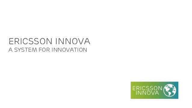 ERICSSON INNOVA A SYSTEM FOR INNOVATION