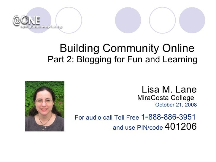 Lisa M. Lane MiraCosta College   October 21, 2008 For audio call Toll Free  1 - 888-886-3951   and use PIN/code  401206 Bu...