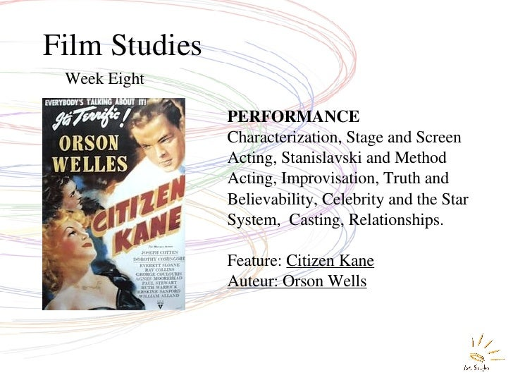 Film Studies Week Eight PERFORMANCE  Characterization, Stage and Screen Acting, Stanislavski and Method Acting, Improvisat...