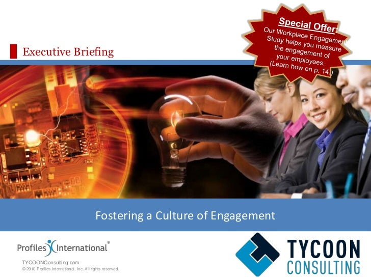 Executive Briefing<br />Fostering a Culture of Engagement<br />Special Offer:<br />        Our Workplace Engagement<br /> ...