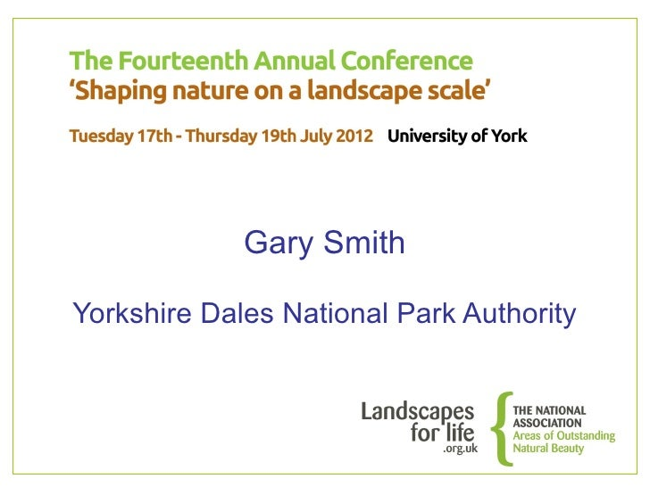 08 - NAAONB Conference 2012 - Gary Smith, Yorkshire Dales National Park Authority