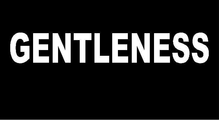 08 gentleness