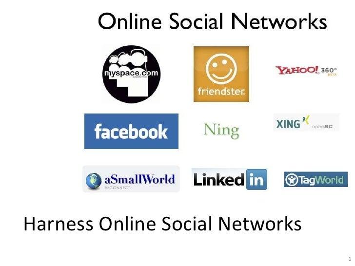 Harness Online Social Networks                                  1