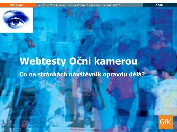 Webtesty Oční kamerou Co na stránkách návštěvník opravdu dělá?