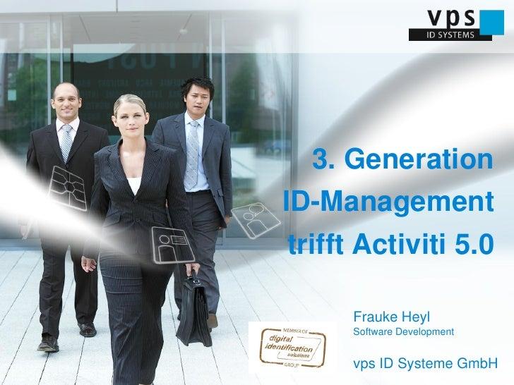 3. Generation  ID-Management  trifft Activiti 5.0