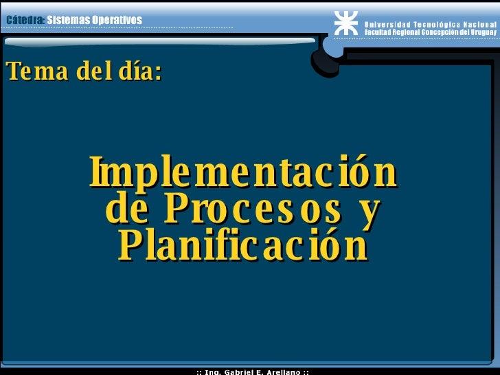 Tema del día: Implementación de Procesos y Planificación