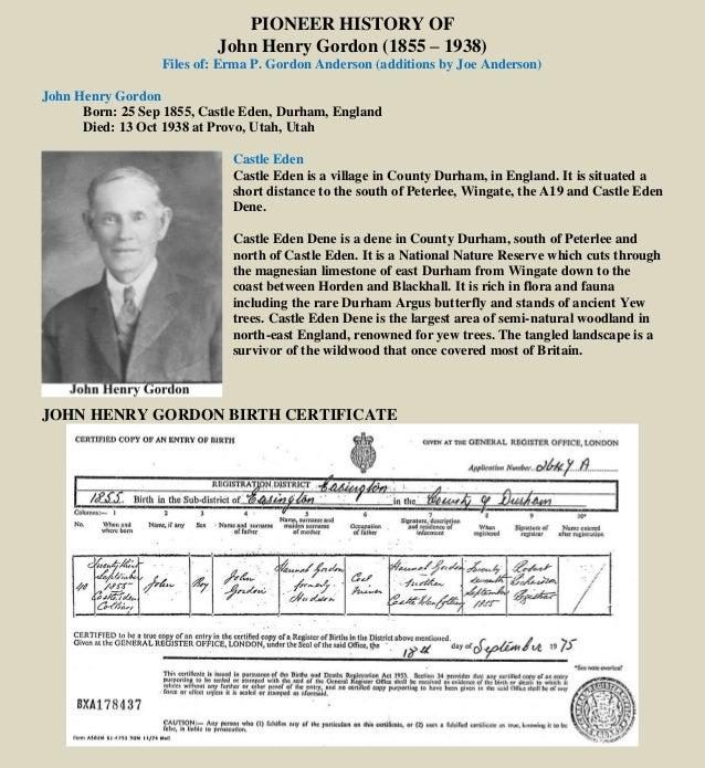 PIONEER HISTORY OF John Henry Gordon (1855 – 1938) Files of: Erma P. Gordon Anderson (additions by Joe Anderson) John Henr...
