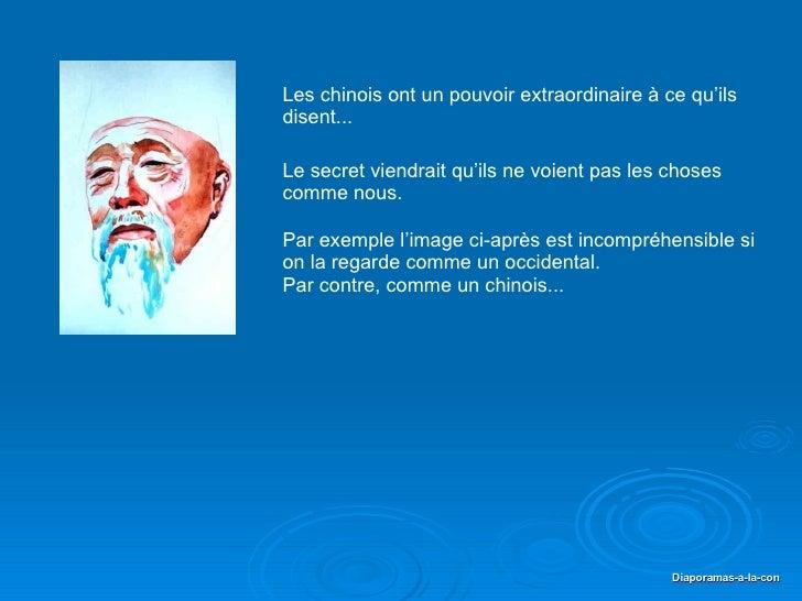 PPS réalisé pour diaporamas-a-la-con.com Les chinois ont un pouvoir extraordinaire à ce qu'ils disent... Par exemple l'ima...