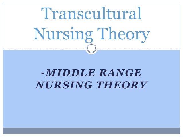concepts of transcultural nursing Nursing at mount saint mary college in newburgh,  specifi c, and general culture care concepts  new fi eld of transcultural nursing study and practice.