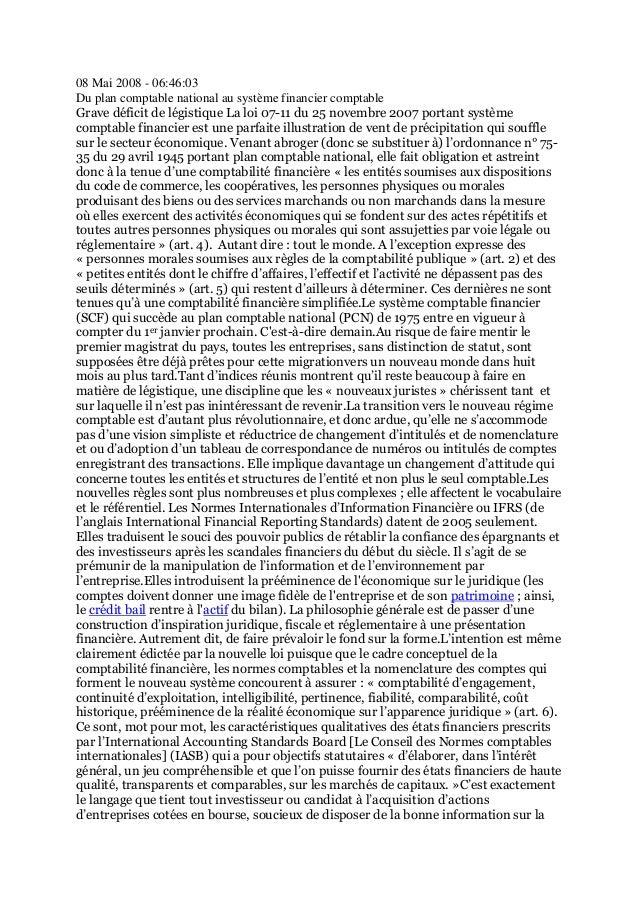 08 Mai 2008 - 06:46:03Du plan comptable national au système financier comptableGrave déficit de légistique La loi 07-11 du...