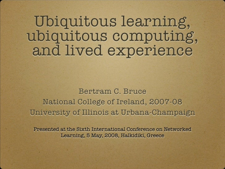Ubiquitous learning, ubiquitous computing, & lived experience