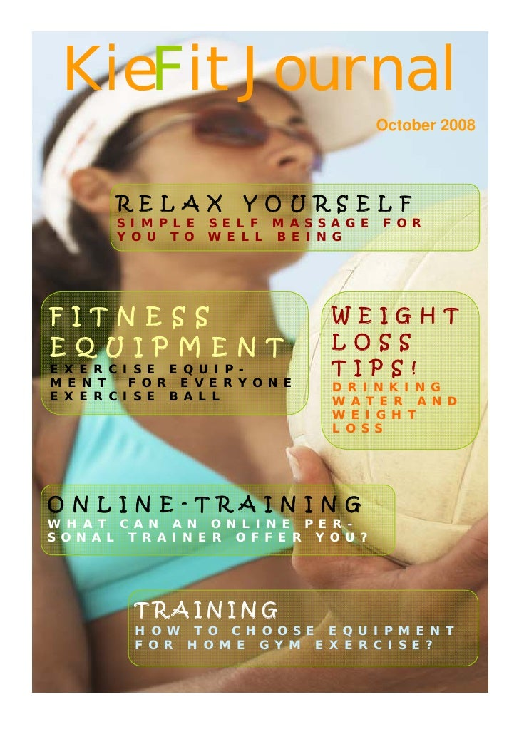 KieFit Journal                                               October 2008             R E L A X         Y O U R S E L F   ...