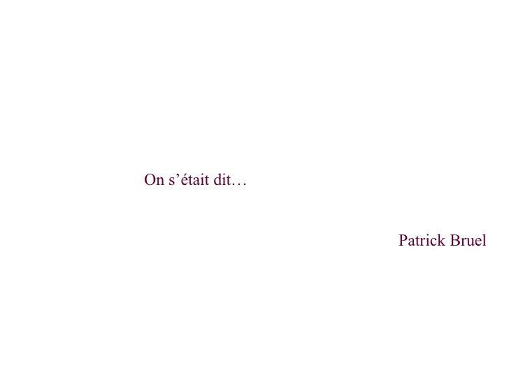 On s'était dit… Patrick Bruel