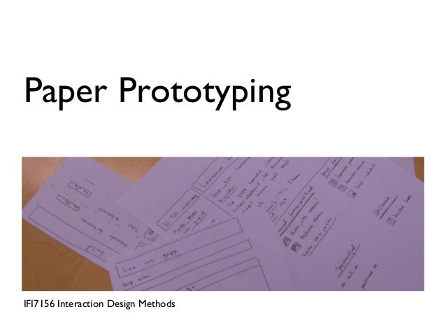Paper PrototypingIFI7156 Interaction Design Methods