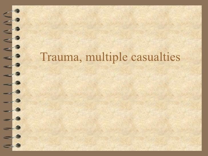 Trauma, multiple casualties
