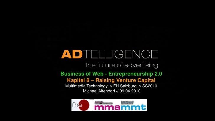Kapitel 8 Raising Venture Capital Michael Altendorf FH Salzburg SS2010