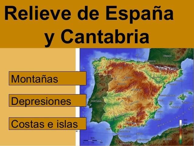 Montañas Depresiones Costas e islas Relieve de España y Cantabria