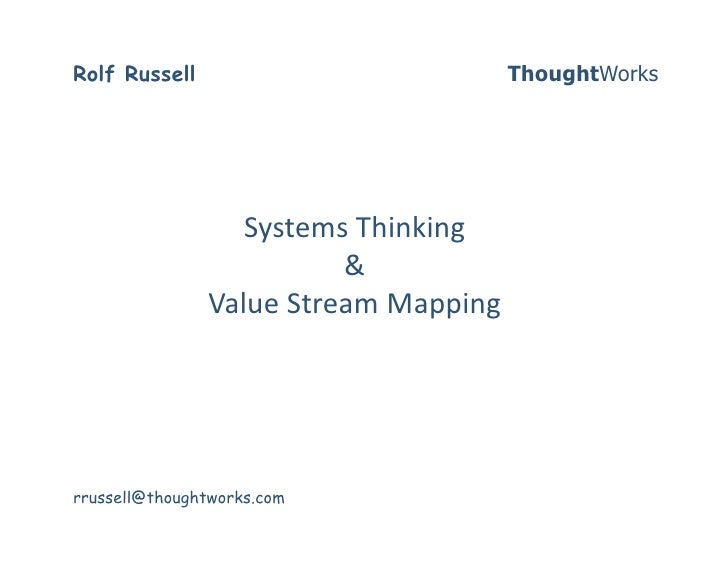 Rolf Russell                       ThoughtWorks                       SystemsThinking                          &      ...