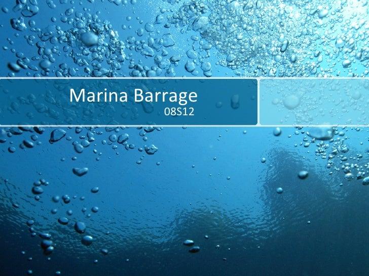 Marina  Barrage 08S12