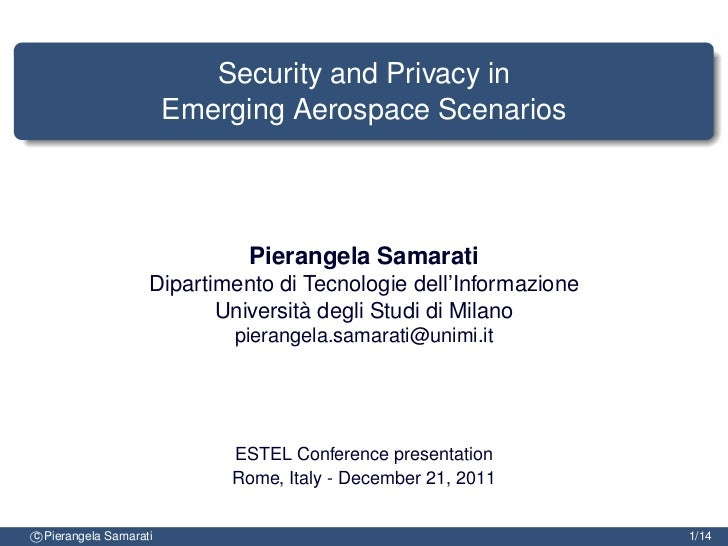 Security and Privacy in                        Emerging Aerospace Scenarios                              Pierangela Samara...