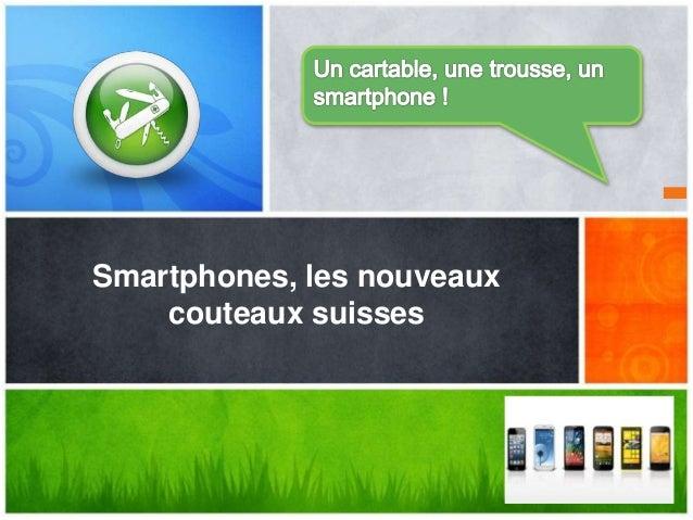 Smartphones, les nouveaux couteaux suisses
