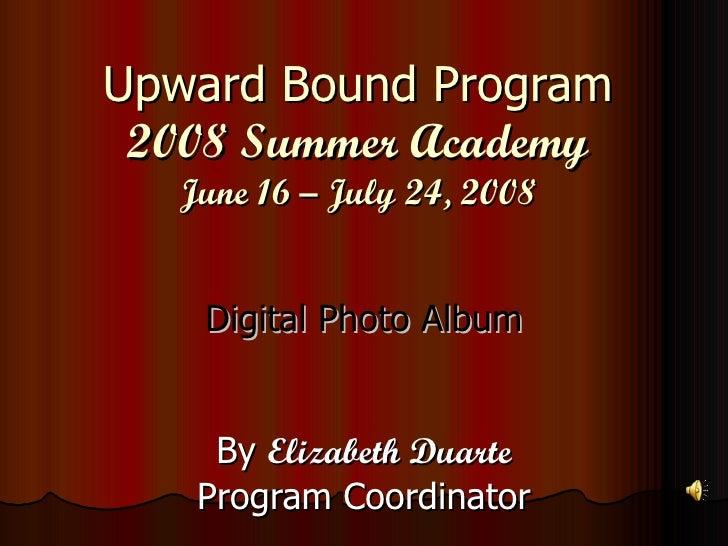 VVC Upward Bound : 2008 Summer Academy Presentation