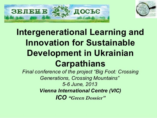 Intergenerational Learning and Innovation for Sustainable Development in Ukrainian Carpathians Final conference of the pro...