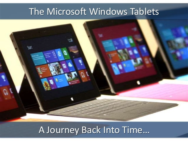 The Microsoft Windows TabletsA Journey Back Into Time…