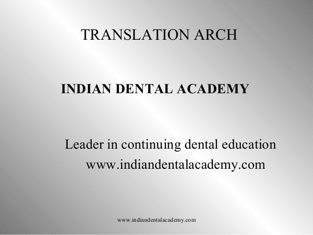 Translation arch   / certified fixed orthodontic courses