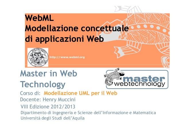 WebML  Modellazione concettuale  di applicazioni Web              http://www.webml.orgMaster in WebTechnologyCorso di: Mod...