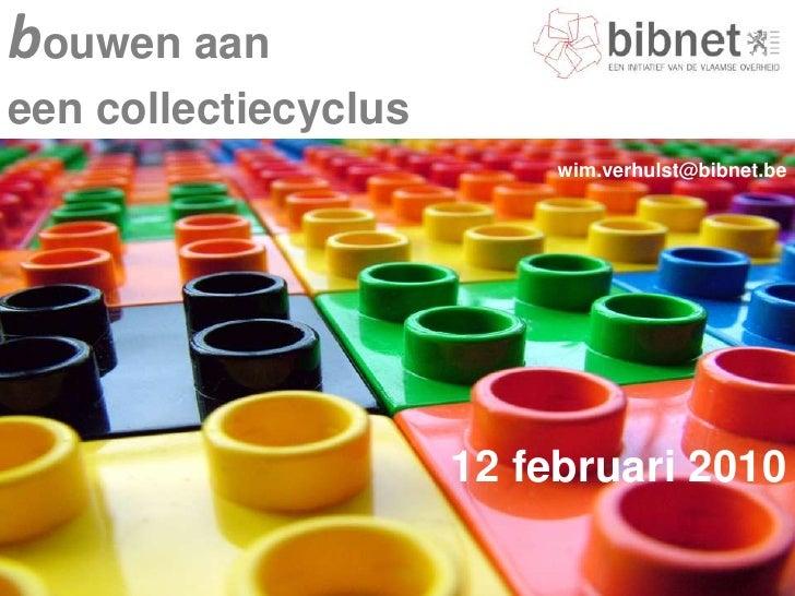Bouwen aan een collectiecyclus (Wim Verhulst)