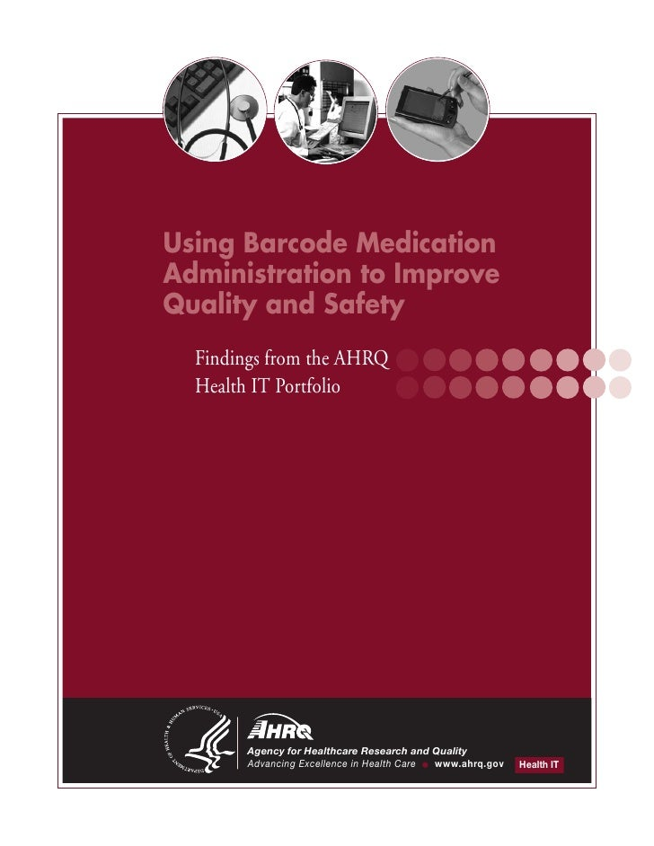 Using Barcode MedicationAdministration to ImproveQuality and Safety  Findings from the AHRQ  Health IT Portfolio       Age...