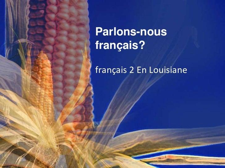 Parlons-nous français?<br />français 2 En Louisiane<br />