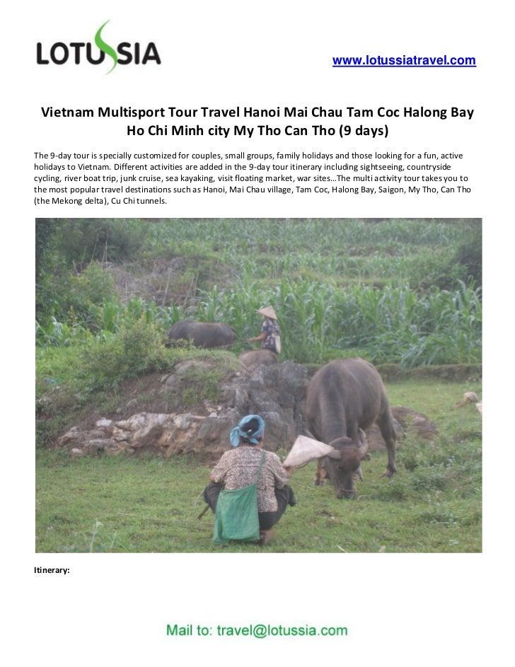 www.lotussiatravel.com Vietnam Multisport Tour Travel Hanoi Mai Chau Tam Coc Halong Bay             Ho Chi Minh city My Th...