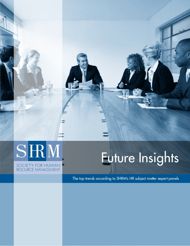 SHRM Research                                 Future Insights                The top trends according to SHRM's HR subject...