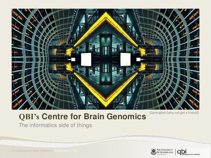 Qbi Centre for Brain genomics (Informatics side)