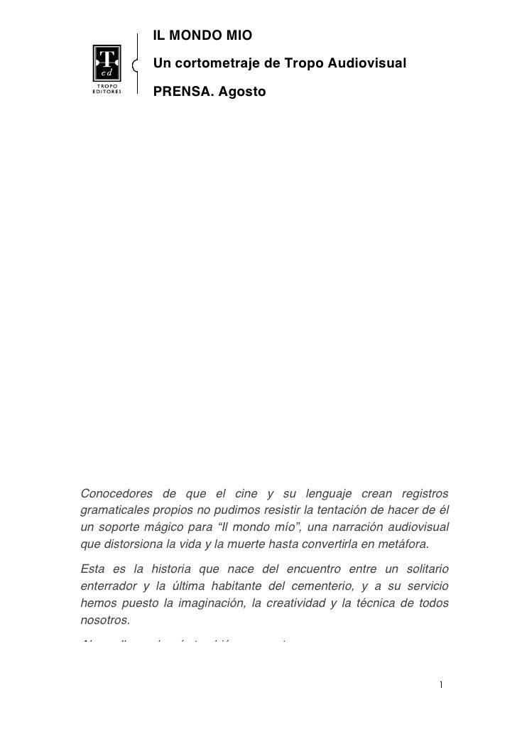 IL MONDO MIO               Un cortometraje de Tropo Audiovisual               PRENSA. Agosto              2009     Conoced...