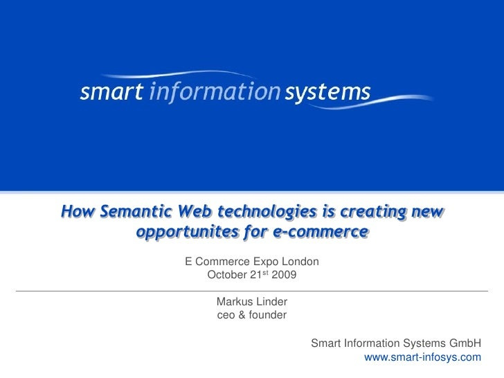 E-Commerce Expo London 2009: How Semantic Web technologies is creating new opportunites for e-commerce